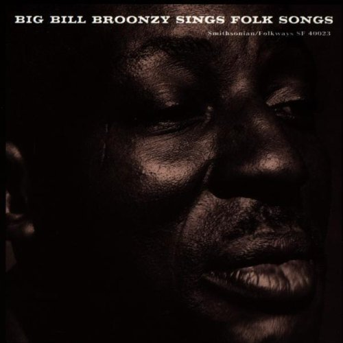Big Bill Broonzy Sings Folk Songs