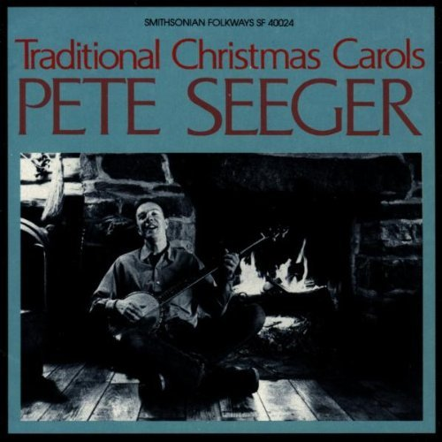 Pete Seeger Traditional Christmas Carols