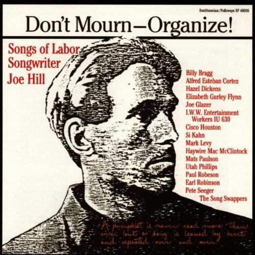 Don't Mourn Organize! Dont Mourn Organize! Songs Of