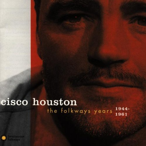 Cisco Houston Folkways Years 1944 61