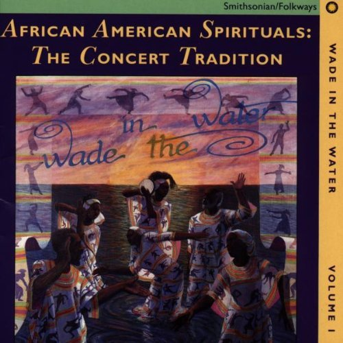 Wade In The Water Vol. 1 Concert Tradition African American Spirituals Wade In The Water