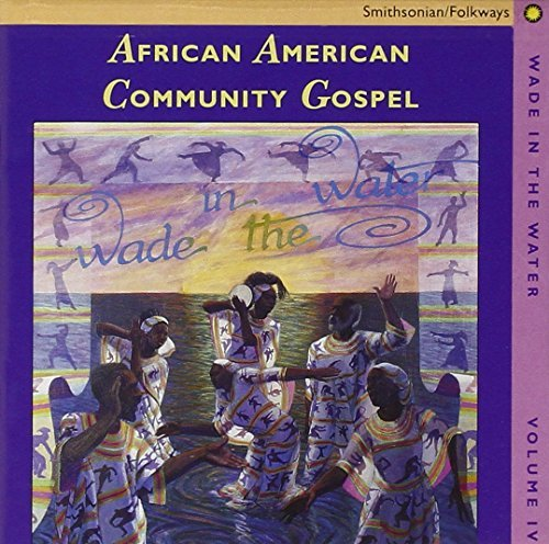 Wade In The Water Vol. 4 Community Gospel African American Gospel