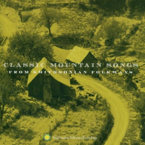 Classic Mountain Songs Classic Mountain Songs Wallin Boggs Snow Barker Chandler Steele Sumner