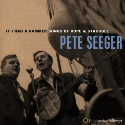 Seeger Pete If I Had A Hammer Songs Of Hop Hdcd