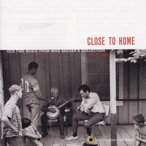 Mike Seeger Close To Home Old Time Music F