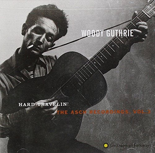 Guthrie Woody Vol. 3 Hard Travelin Hdcd Asch Recordings