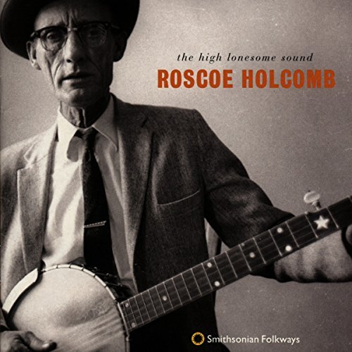 Holcomb Roscoe High Lonesome Sound