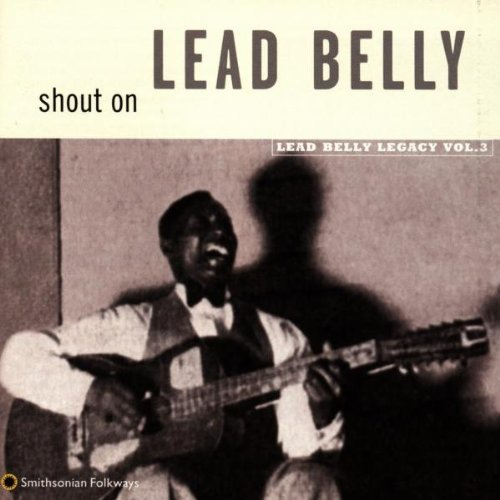 Leadbelly Vol. 3 Shout On