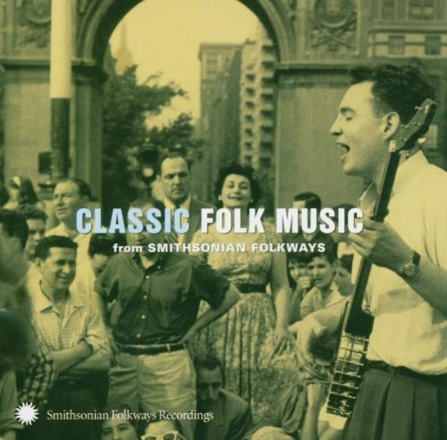 Classic Folk From Smithsonian Classic Folk From Smithsonian