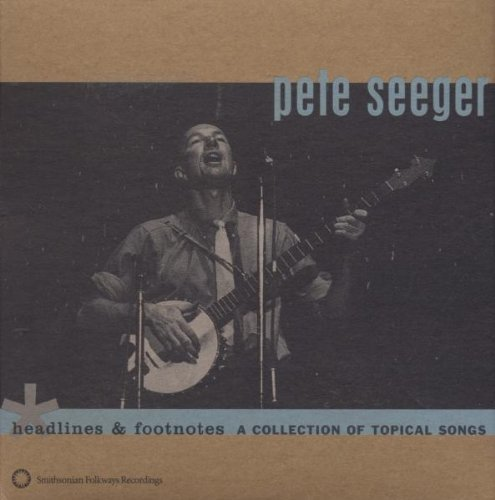 Pete Seeger Headlines & Footnotes