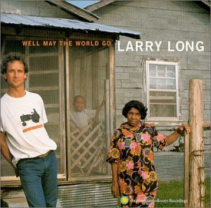 Long Larry Well May The World Go