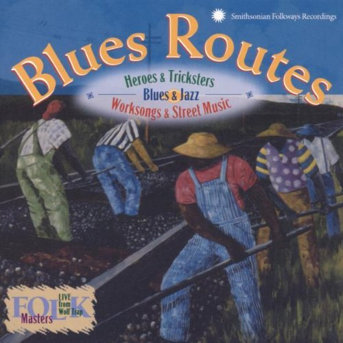 Blues Routes Heroes & Trick Blues Routes Heroes & Trickste Laury Williams Lockwood Baker Jay Price White Cephas Wiggins