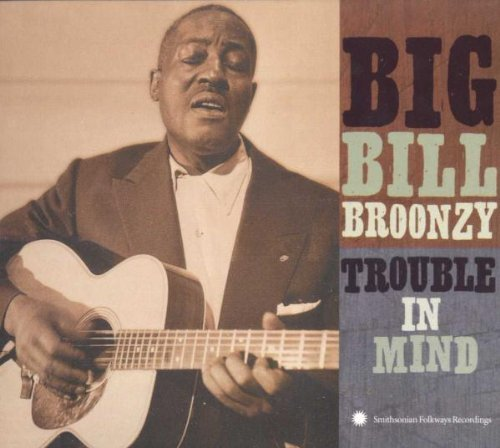 Bill Broonzy Trouble In Mind
