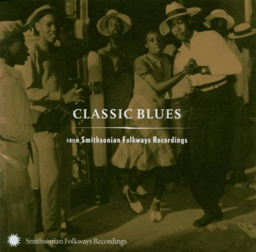 Classic Blues From Smithsonian Classic Blues From Smithsonian