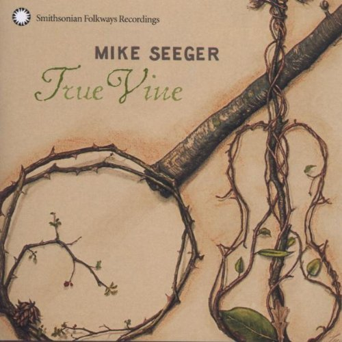 Seeger Mike True Vine