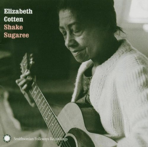 Cotten Elizabeth Shake Sugaree
