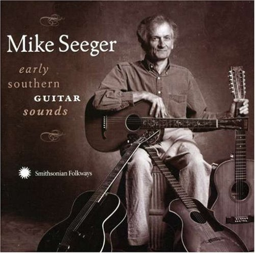 Mike Seeger Early Southern Guitar Sounds
