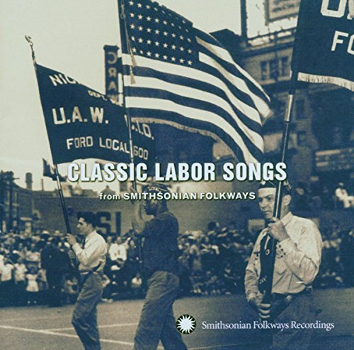 Classic Labor Songs From Smith Classic Labor Songs From Smith Robeson Mcghee Seeger Glazer