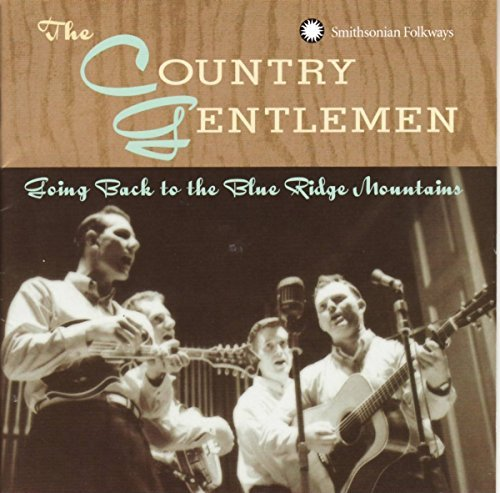 Country Gentlemen Going Back To The Blue Ridge M