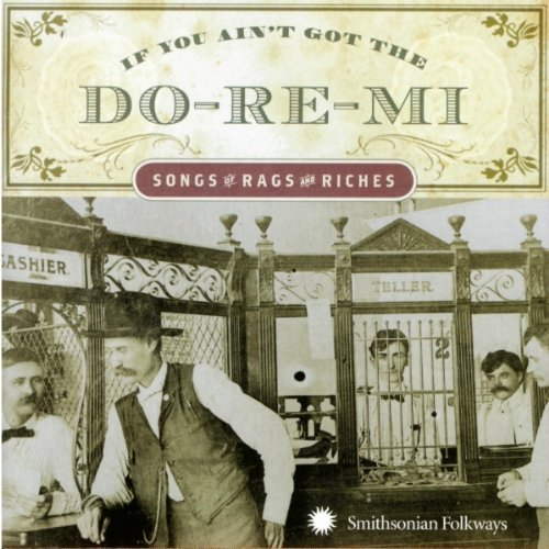If You Ain't Got The Do Re Mi If You Ain't Got The Do Re Mi