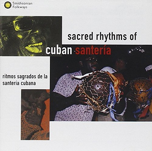 Sacred Rhythms Of Cuban Santer Sacred Rhythms Of Cuban Santer