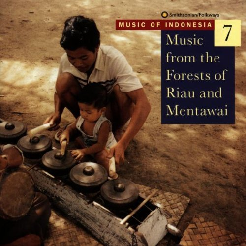 Music Of Indonesia 7 Music From The Forests Of Riau