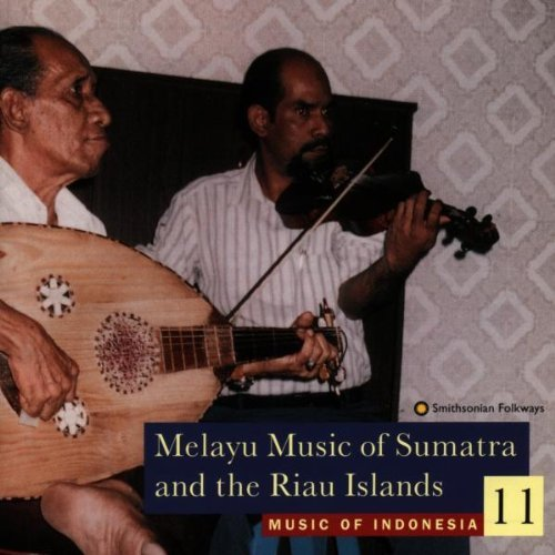 Music Of Indonesia 11 Melayu Music Of Sumatra & The