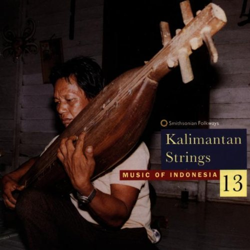 Music Of Indonesia 13 Music Of Indonesia 13 Kalimantan Strings