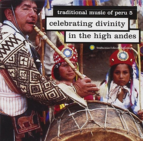 Traditional Music Of Peru Vol. 5 Celebrating Divinity In Traditional Music Of Peru