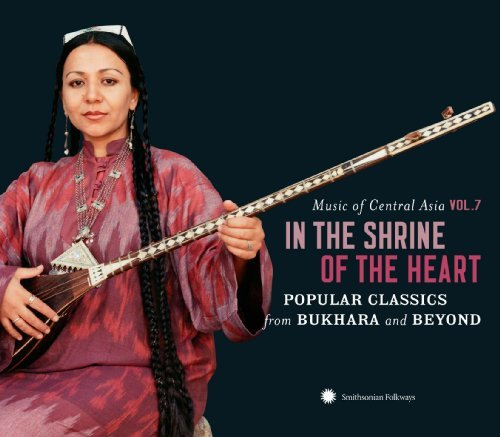 Music Of Central Asia Vol. 7 Music Of Central Asia