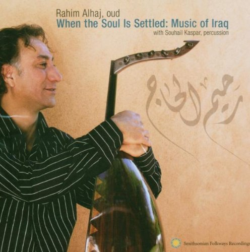 Rahim Alhaj When The Soul Is Settled Music Feat. Souhail Kaspar