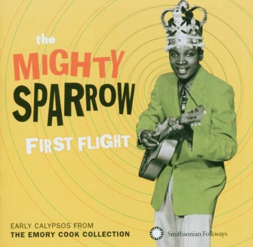 Mighty Sparrow First Flight Early Calypsos F
