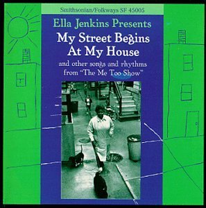 Ella Jenkins My Street Begins At My House