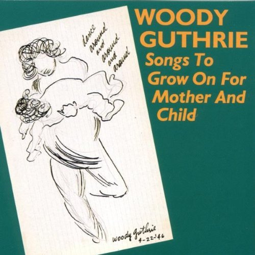 Guthrie Woody Songs To Grow On For Mother &