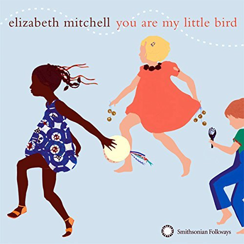 Elizabeth Mitchell You Are My Little Bird