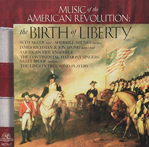 Birth Of Liberty Music Of The American Revoluti Milnes (bar) Mccoy (ten) Liberty Tree Wind Players
