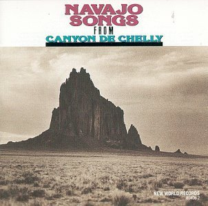 Native American Navajo Songs From Canyon De Ch