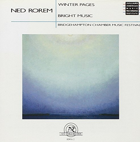 Ned Rorem Winter Pages Bright Music Wadsworth Sherry Kavafian Bridgehampton Chbr Music Fest