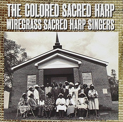 Wiregrass Sacred Harp Singers Colored Sacred Harp