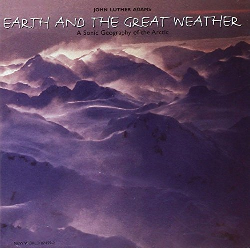 John Luther Adams Earth & The Great Weather (a S
