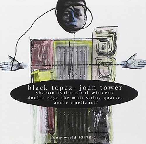 Joan Tower Black Topaz Chamber Works Various