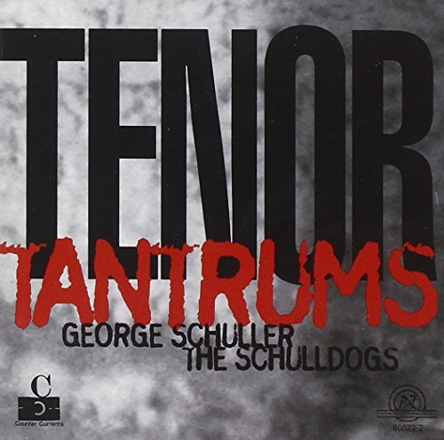 George Schuller Tenor Tantrums
