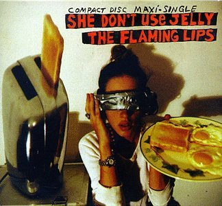 Flaming Lips She Don't Use Jelly