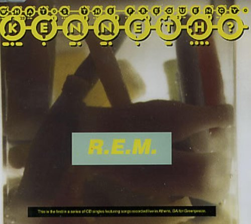 R.E.M. What's The Frequency Kenneth?