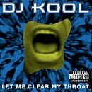 Dj Kool Let Me Clear My Throat Explicit Version