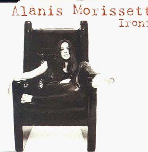Alanis Morissette Ironic You Ought To Know