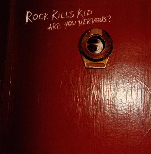 Rock Kills Kid Are You Nervous? CD R