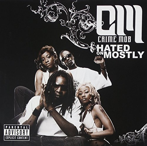 Crime Mob Hated On Mostly Explicit Version