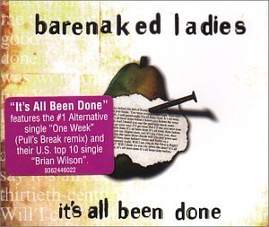 Barenaked Ladies It's All Been Done