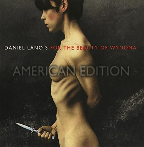 Daniel Lanois For The Beauty Of Wynona CD R